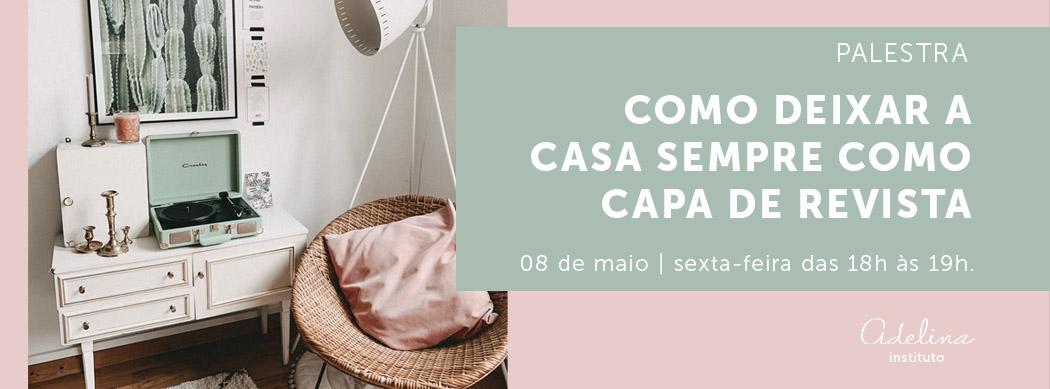 COMO DEIXAR A CASA SEMPRE COMO CAPA DE REVISTA