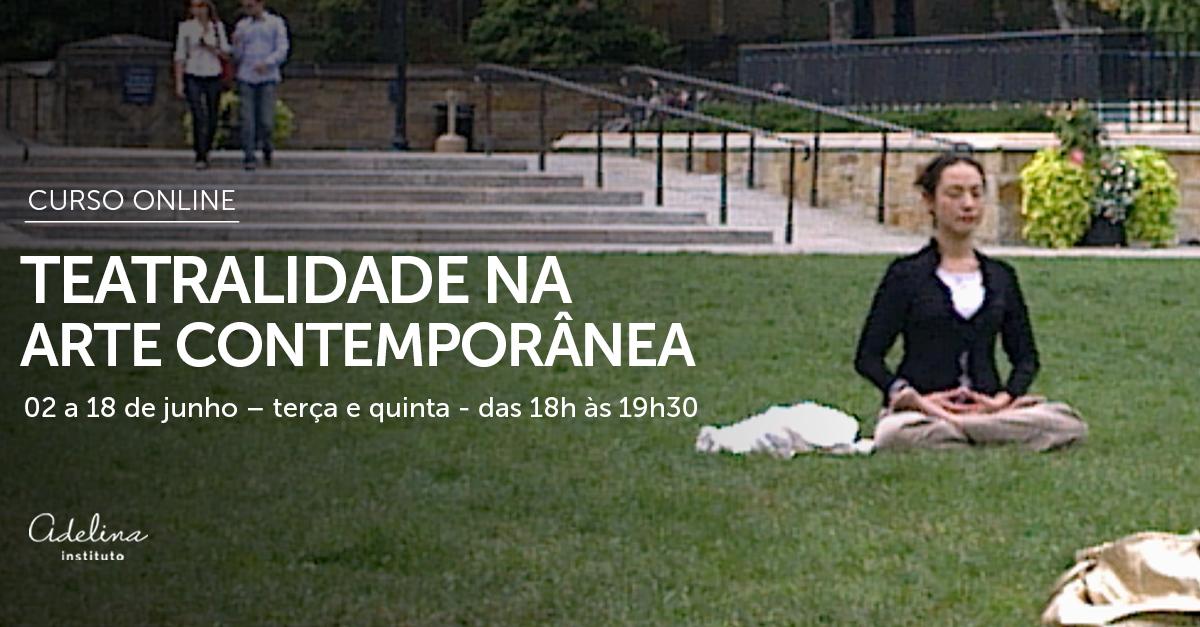 CURSO ONLINE | Teatralidade na Arte Contemporânea