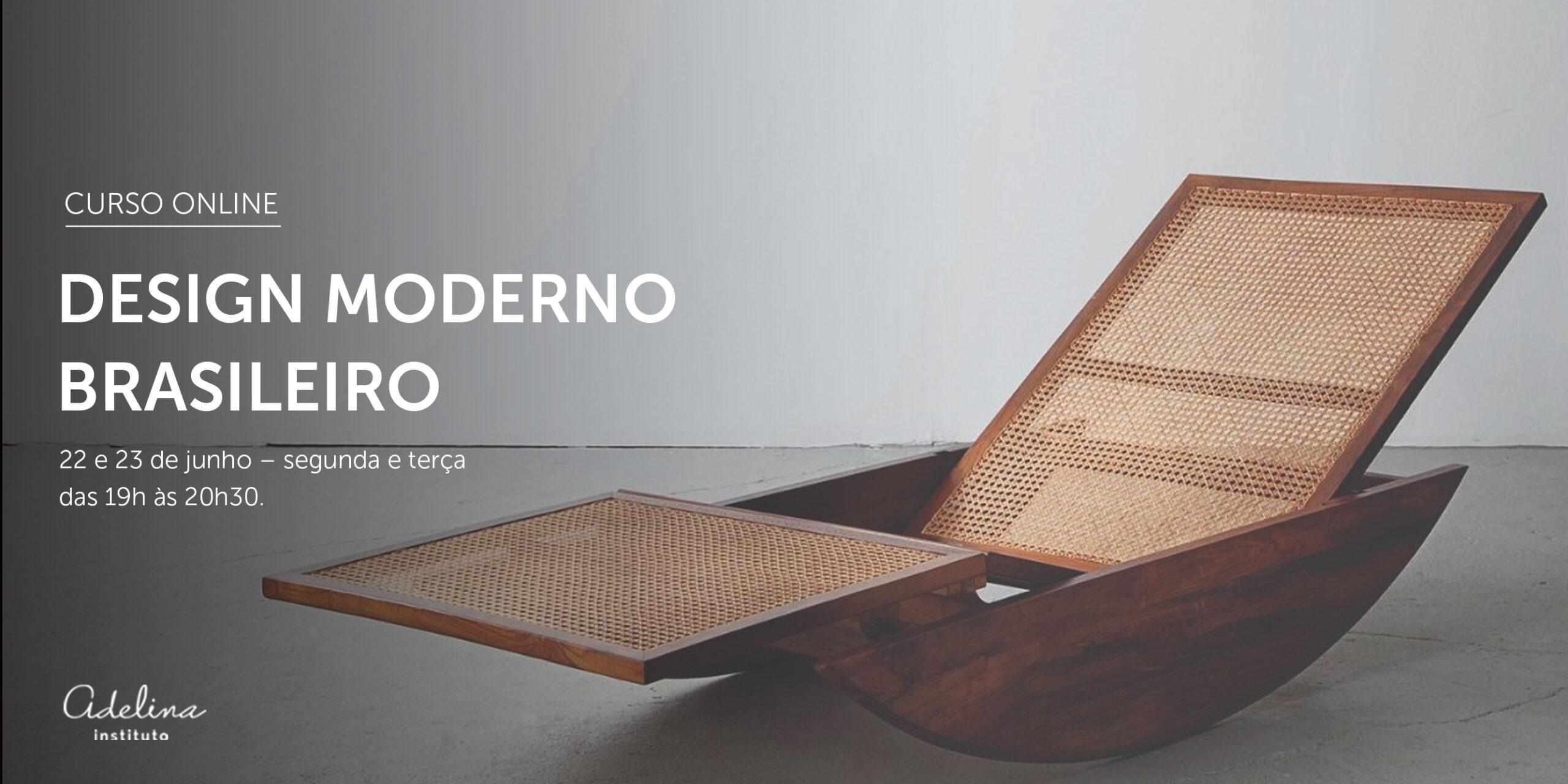 CURSO ONLINE | Design Moderno Brasileiro