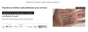 RESIDÊNCIA ADELINA – APLICABILIDADES PARA ARTISTAS Como apresentar os seus projetos de arte