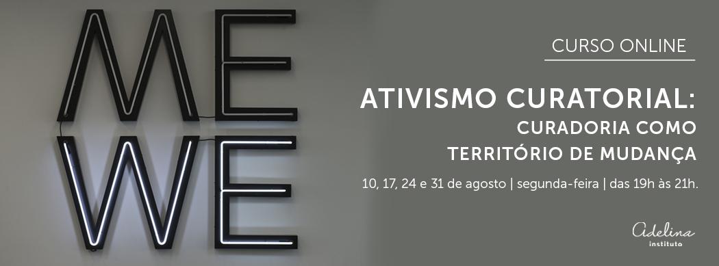 CURSO ONLINE | Ativismo curatorial: Curadoria como território de mudança
