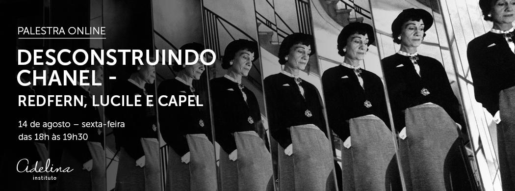PALESTRA ONLINE | Desconstruindo Chanel — Redfern, Lucile e Capel