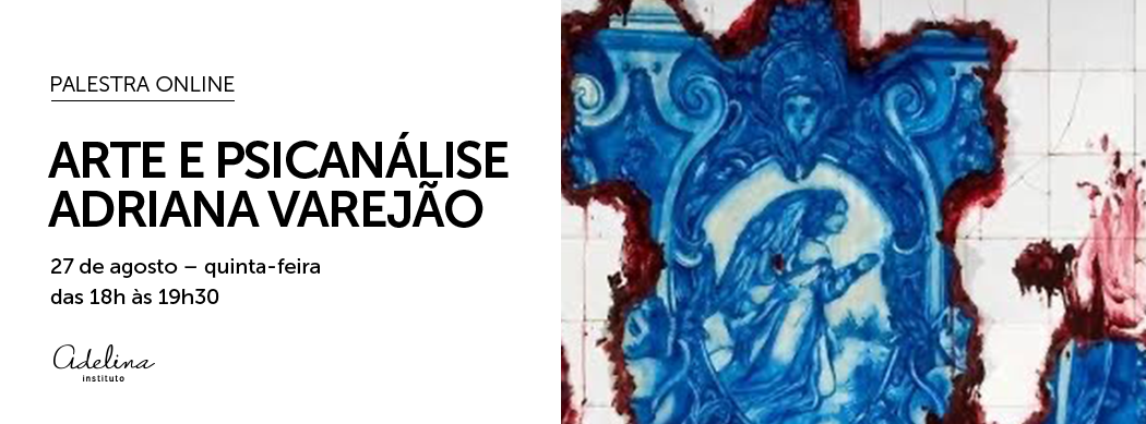 Arte e Psicanálise – Adriana Varejão