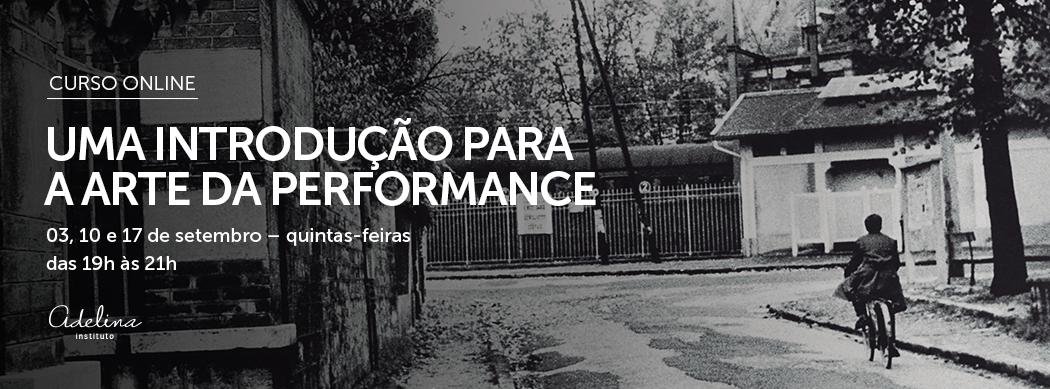 CURSO ONLINE | Uma introdução para a arte da performance