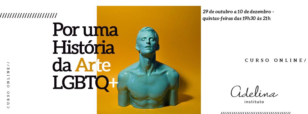 POR UMA HISTÓRIA DA ARTE LGBTQ+