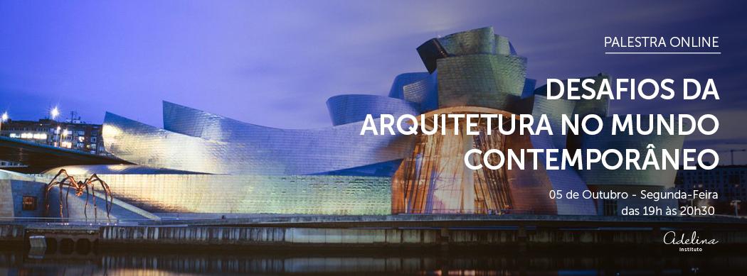Desafios da Arquitetura no mundo contemporâneo